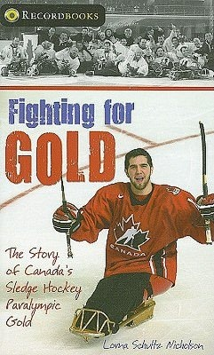 Fighting for Gold: The Story of Canada's Sledge Hockey Paralympic Gold