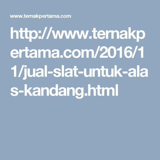 http://www.ternakpertama.com/2016/11/jual-slat-untuk-alas-kandang.html
