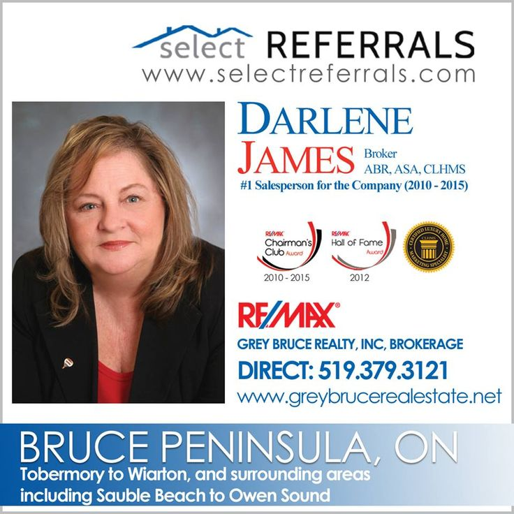 Darlene James #1 Sales Person for RE/MAX Grey Bruce Realty Inc.Brokerage for 2010 to 2015. Awaiting your referrals to the Bruce Peninsula area! Including Tobermory, Red Bay, Lions Head, Mar, Wiarton, South Bruce Peninsula, Sauble Beach, Owen Sound, Grey Bruce County, Georgian Bay, Lake Huron, Cameron Lake and everywhere in-between! To send your referrals to Darlene, contact direct at: 519-379-3121 or via our website at www.selectreferrals.com #remax#selectreferrals #brucepennisula…