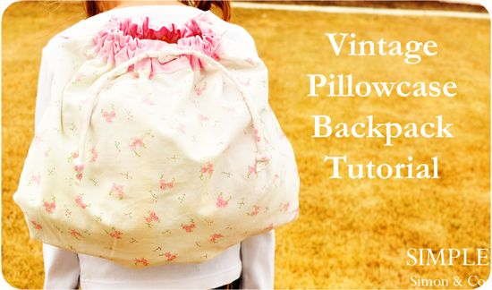 Simple Simon & Company: Vintage Pillowcases Backpack Tutorial: Backpacks Tutorials, Pillowca Backpacks, Pillows Backpacks, Vintage Pillowcases, Pillowcases Backpacks, Vintage Sheet, Vintage Linen, Vintage Pillows Cases, Pillowcases Tutorials