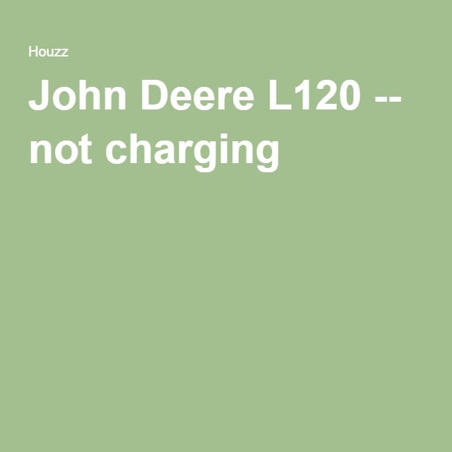 John Deere L120 -- not charging
