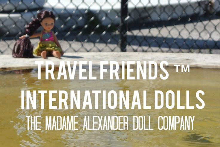 GIVEAWAY--  Travel Friends- International Collection Madame Alexander  Dolls
