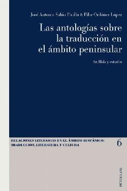 Las antologias sobre la traduccion en el ambito peninsular / The anthologies on the translation in the peninsular area