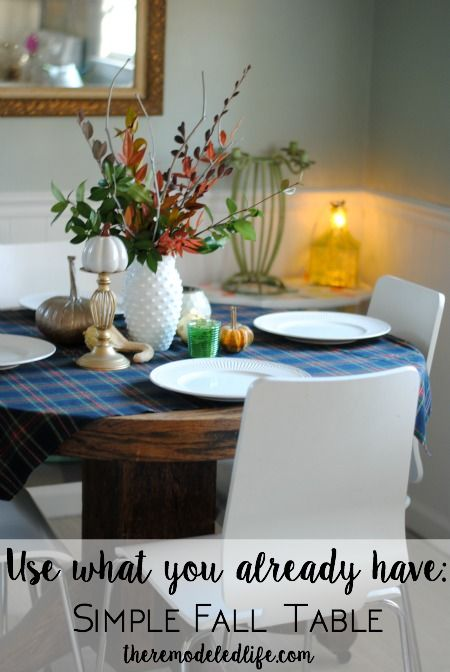 The Remodeled Life: Simple Fall Table Decor: Use What You Have