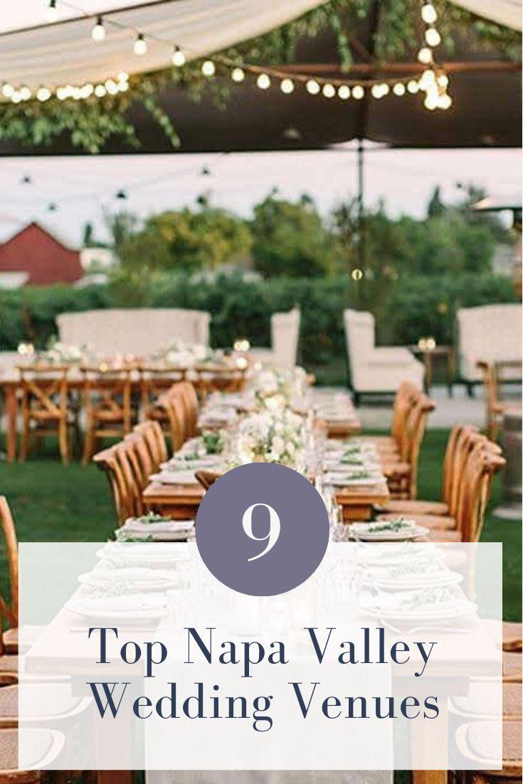 The 9 Best Napa Valley Wedding Venues Joy In 2020 Napa Valley Wedding Venues Bay Area Wedding Venues Sonoma Wedding Venues