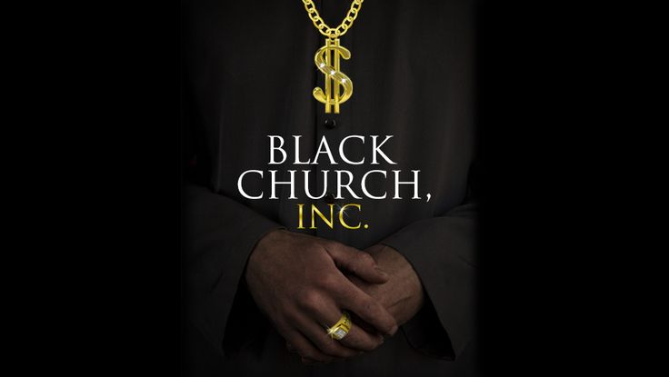 Black Church, Inc., prophets for profit, a documentary film that examines the financial corruption within the black churches of America.