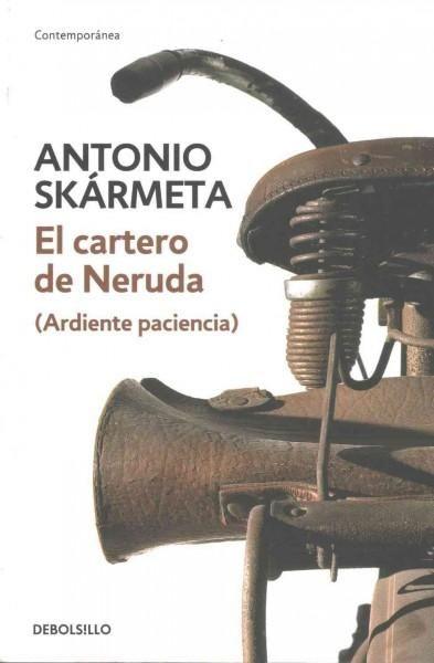 El cartero de Neruda / The Postman Neruda: Ardiente Paciencia