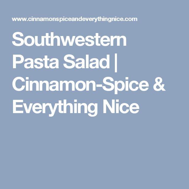 Southwestern Pasta Salad | Cinnamon-Spice & Everything Nice