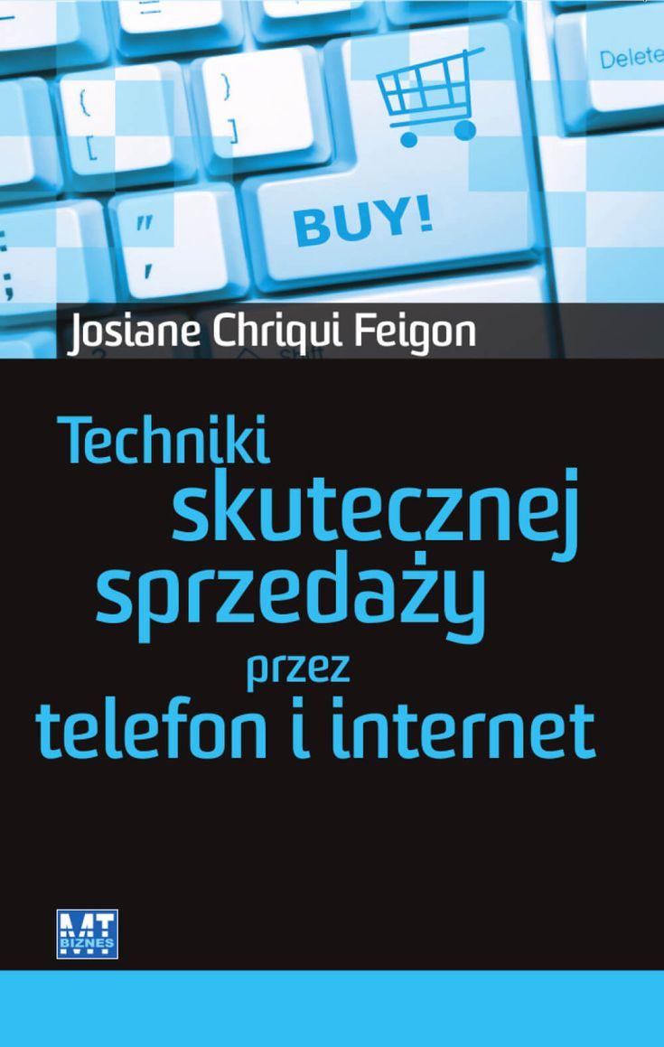 Techniki skutecznej sprzedaży przez telefon i Internet / Josiane Chriqui Feigon