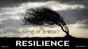 Resilient people bend, but they don't break. Hang in there.