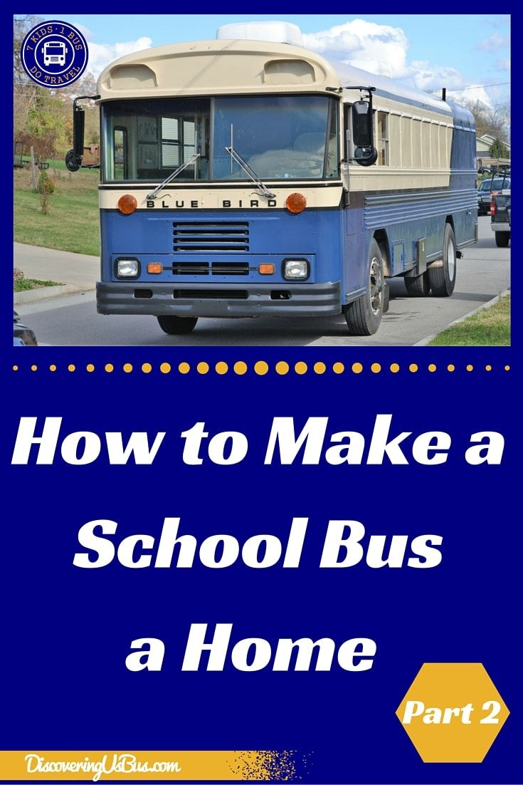This is part 2 in the Beginners Guide Series on how to convert a school bus into a home or RV. You will find tips and ideas on how to turn your skoolies dreams into a rolling home. #skoolie #busproject #custombusconversions discoveringusbus.com