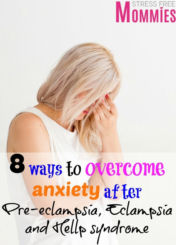 8 ways to overcome anxiety after preeclampsia,eclampsia and hellp syndrome- Suffering from preeclampsia, eclampsia and hellp syndrome can be a scary and daunting event. I was diagnosed with post-partum eclampsia and hellp syndrome after being in the ICU for 5 days. This type of traumatic event can easily lead to a an anxiety disorder or depression. I fought hard and I never gave up, I didn't want anxiety to take control over me or my life. I won.