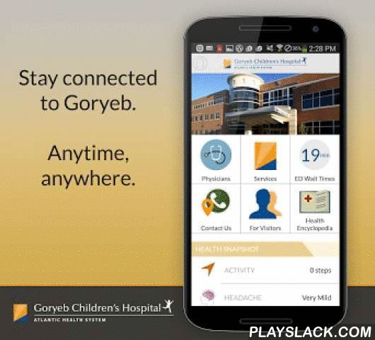 Be Well-Goryeb Children's Hosp  Android App - playslack.com ,  Goryeb Children's Hospital, part of Atlantic Health System, is on the forefront of medicine, setting standards for quality health care in New Jersey and the surrounding region. And now, we are going mobile. Be Well– Goryeb Children's Hospital Mobile App allows you to connect anytime,anywhere. Find doctors, learn about your health, and track important health indicators all in one app! - Learn about common health conditions and…