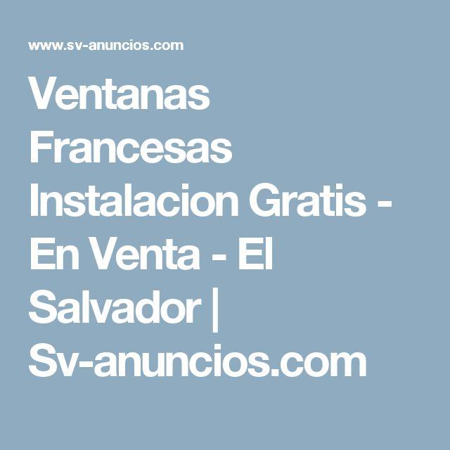 Ventanas Francesas Instalacion Gratis - En Venta - El Salvador | Sv-anuncios.com