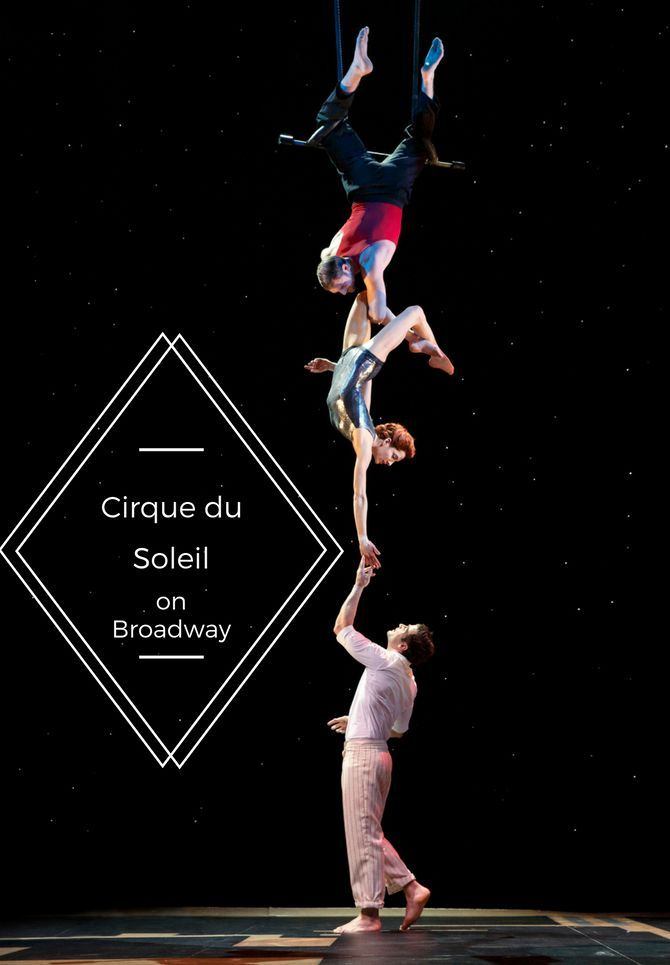 Cirque du Soleil is at a New York City Broadway theatre - great for all ages!