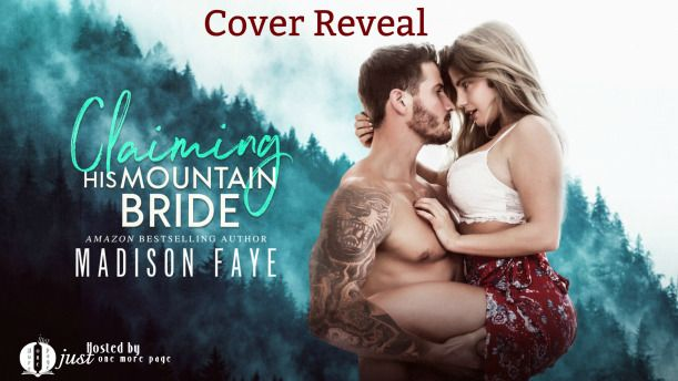 Cover Reveal - Claiming His Mountain Bride by Madison Faye    Cover Reveal  Title: Claiming His Mountain Bride  Author: Madison Faye  Genre: Contemporary Romance  Cover Design: Coverlüv  Photog: Sara Eirew  Release Date: January 15 2018        My mountain. My cabin. My woman  she just doesnt know it yet.  I left civilization and my demons a long time ago seeking solitude up on Blackthorn mountain. Just one ex-marine a remote cabin and the wilderness with no distractions.  But then she turns…