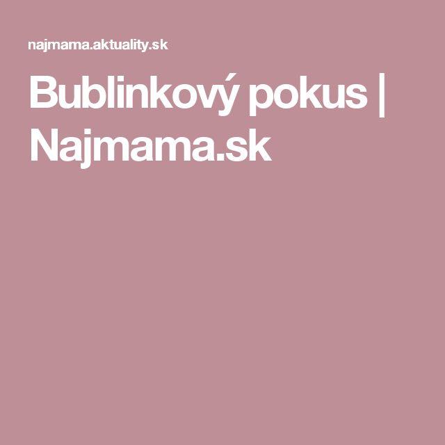 Bublinkový pokus   Najmama.sk