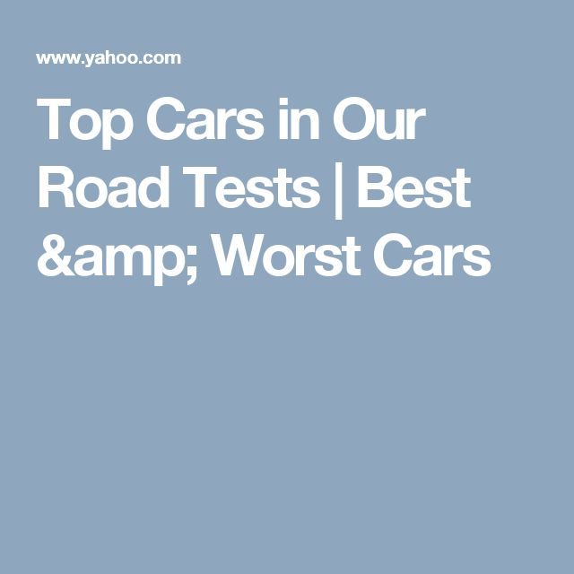 Top Cars in Our Road Tests | Best & Worst Cars