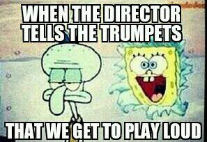 And the look on Squidwards face is exactly how the clarinet section feels at that moment...haha
