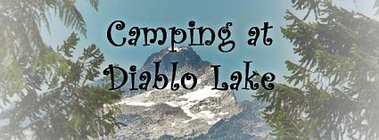 Where's Wayno?: Camping at Diablo Lake