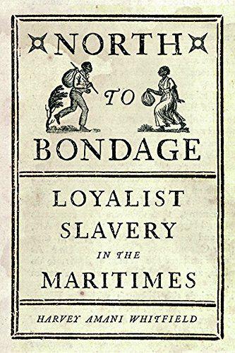 North to Bondage: Loyalist Slavery in the Maritimes by Ha... https://www.amazon.ca/dp/0774832290/ref=cm_sw_r_pi_dp_x_wFGhAbP22V3NS