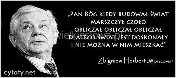 Pan Bóg, kiedy budował świat, marszczył czoło... #Herbert-Zbigniew,  #Bóg-i-wiara