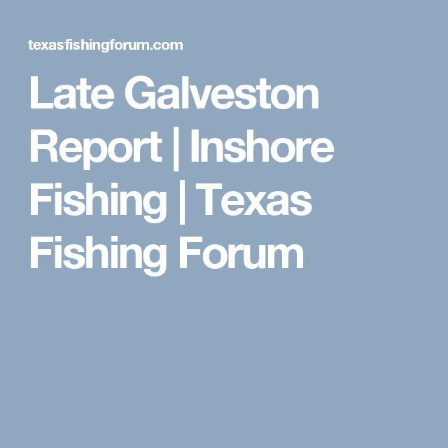 Late Galveston Report   Inshore Fishing   Texas Fishing Forum