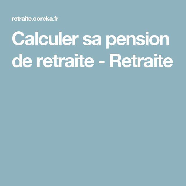 Calculer sa pension de retraite - Retraite