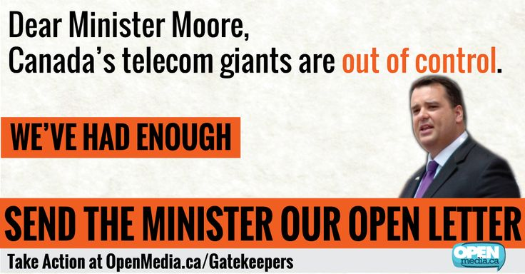 From wasting taxpayer dollars to misleading Canadians, Canada's Big Telecom giants are out of control - and we are literally paying the price. It's time to stop big telecom gatekeepers from blocking our access to affordable services.   Use our new tool to tell Industry Minister Moore: Please fulfil your promise to rein in these telecom gatekeepers! Learn more at https://openmedia.ca/gatekeepers