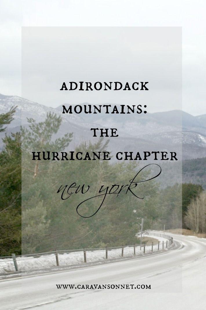 Adirondack Mountains: The Hurricane Chapter #adirondacks #newyork #caravansonnet #travelblogger