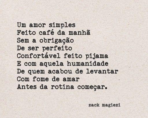 """""""Um amor simples, com humanidade, com fome de amar antes da rotina começar""""."""