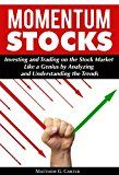 Free Kindle Book -   Momentum Stocks: Investing and Trading on the Stock Market Like a Genius by Analyzing and Understanding the Trends Check more at http://www.free-kindle-books-4u.com/business-moneyfree-momentum-stocks-investing-and-trading-on-the-stock-market-like-a-genius-by-analyzing-and-understanding-the-trends/