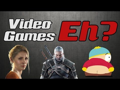 Video Games Eh? Episode 7: Uncharted 4 Trailer, Witcher 3 Blood and Wine and The Fractured But Whole - YouTube