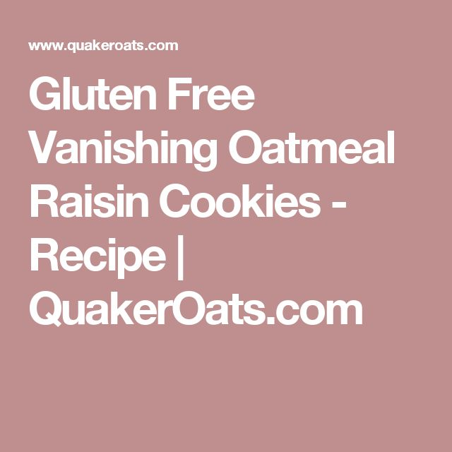 Gluten Free Vanishing Oatmeal Raisin Cookies - Recipe   QuakerOats.com