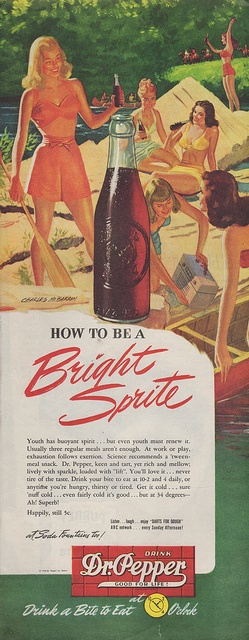 """How to be a Bright Sprite. Dr. Pepper, 1946. Their slogan: """"Drink a bite to eat at 10, 2, & 4 o'clock"""". I wonder when they dropped that..."""