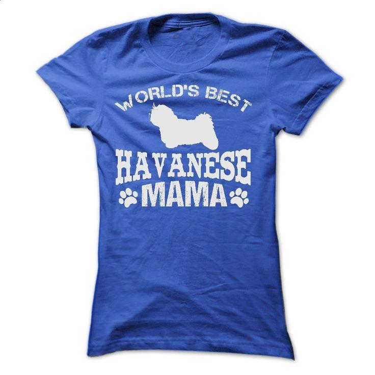 WORLDS BEST HAVANESE MAMA SHIRT T Shirts, Hoodies, Sweatshirts - #tee #sweatshirts for men. BUY NOW => https://www.sunfrog.com/Pets/WORLDS-BEST-HAVANESE-MAMA-SHIRT-Ladies.html?60505