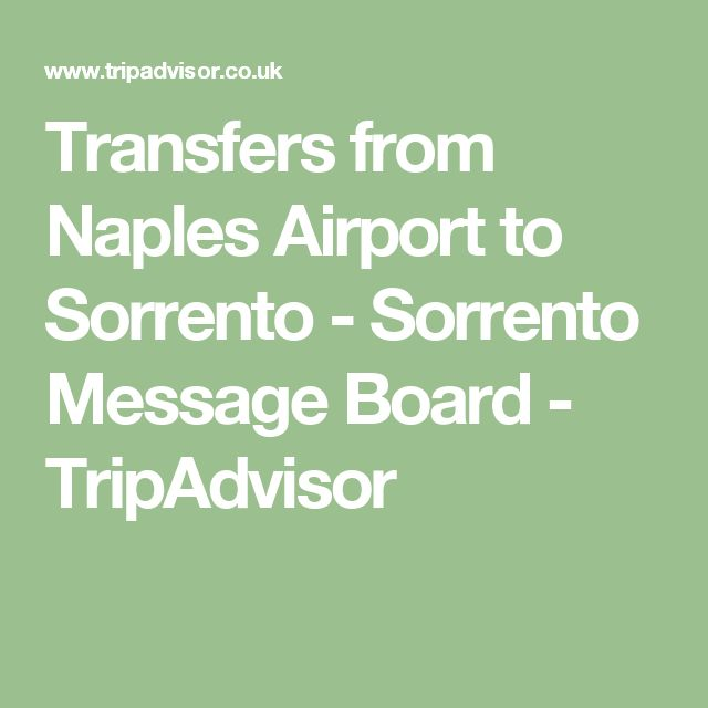 Transfers from Naples Airport to Sorrento - Sorrento Message Board - TripAdvisor