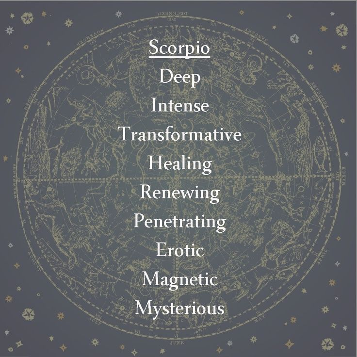 Scorpio keywords | Deep, intense, transformative, healing, renewing, penetrating, erotic, magnetic, mysterious.