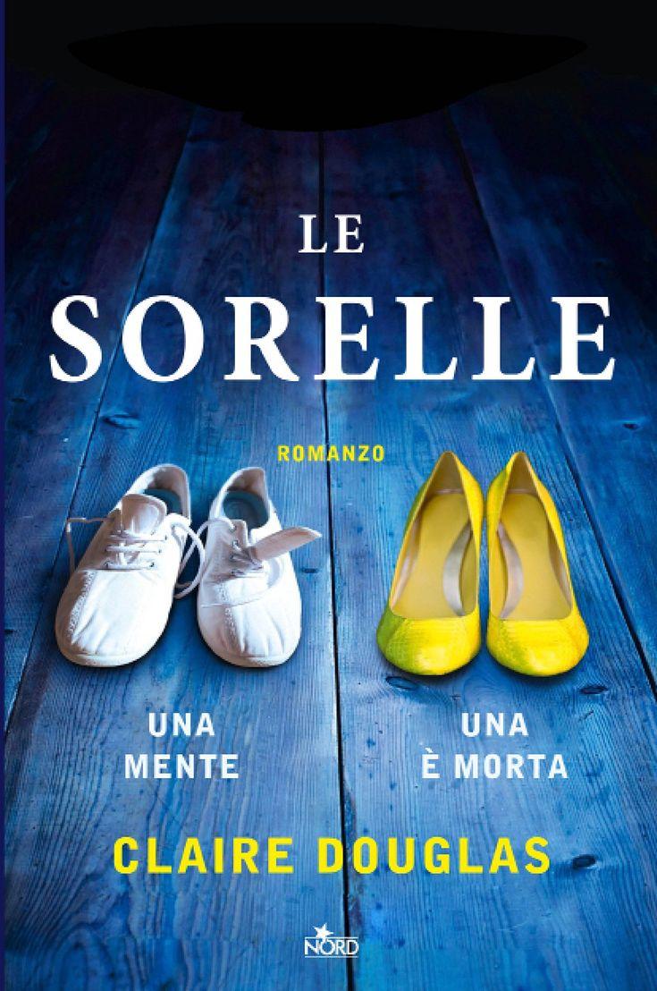 """""""Le sorelle"""" Claire Douglas (Nord)"""