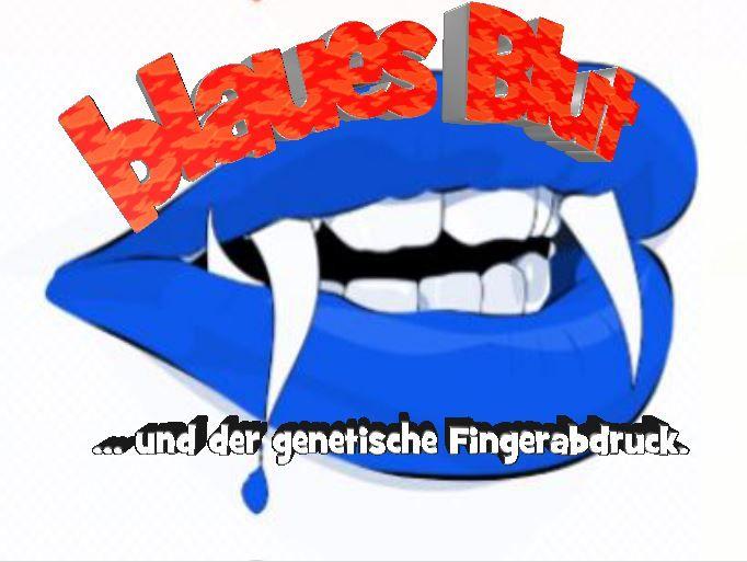 Blaues Blut und der genetische Fingerabdruck.  https://www.frage-antwort-storytelling.de/a-z/blaues-blut-dna/