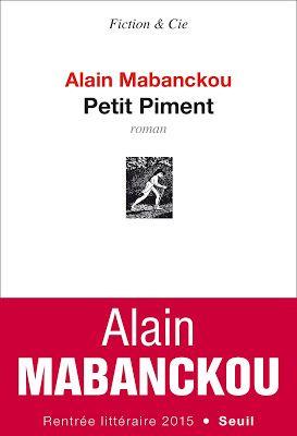 Lundi Librairie : Petit Piment - Alain Mabanckou http://www.parisladouce.com/2015/09/lundi-librairie-petit-piment-alain.html