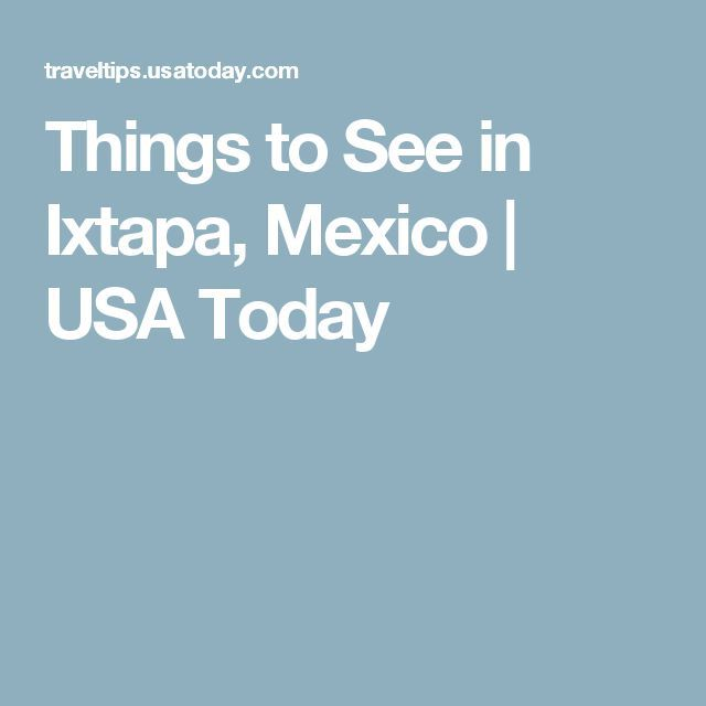 Things to See in Ixtapa, Mexico | USA Today