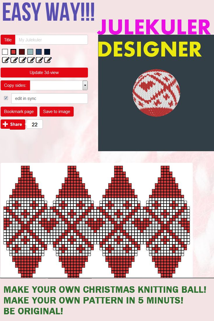 **JULEKULER DESIGNER*** make your own pattern of knitted Christmas ball. Intuitive interface and a lot of fun! 3D view let you see effect inmediately! Be original and cool! (make your pattern and click ''update 3d-view'' button).