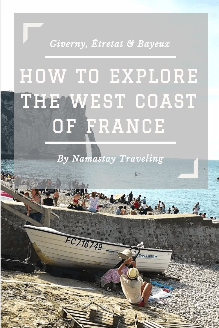What to see on the west coast of France: The top things to do in Etretat, Bayeuax and Normandy!