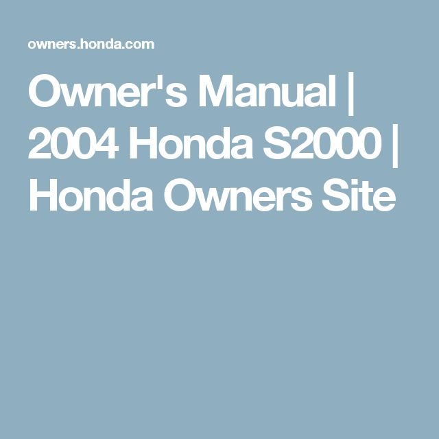 Owner's Manual | 2004 Honda S2000 | Honda Owners Site