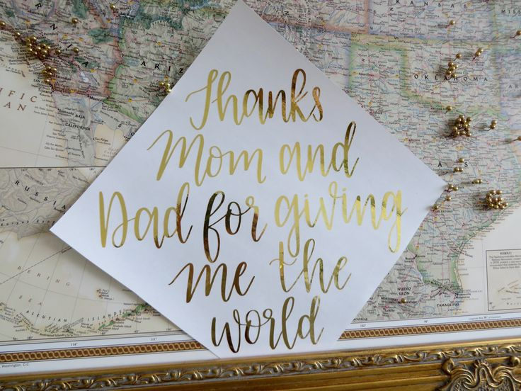 Thanks mom & dad for giving me the world // custom graduation cap calligraphy // quote, grad, hat, handlettering, cursive, decor, decorations, gold