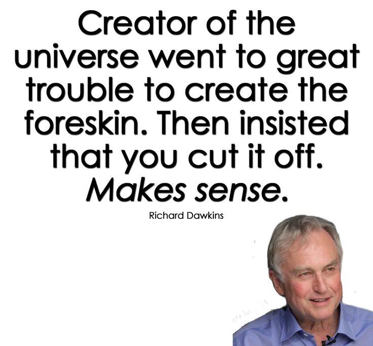 Richard Dawkins - http://dailyatheistquote.com/atheist-quotes/2013/02/16/richard-dawkins-6/