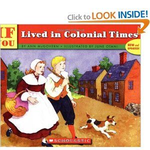 If you lived in colonial times: what kind of clothes would you wear, would you go to school, and what would happen if you didn't behave? This book tells you what it was like to live in the New England colonies during the years 1565 to 1776.