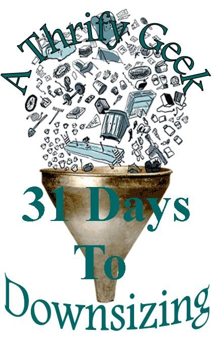 31 days to downsizing your home without moving. www.athriftygeek.com