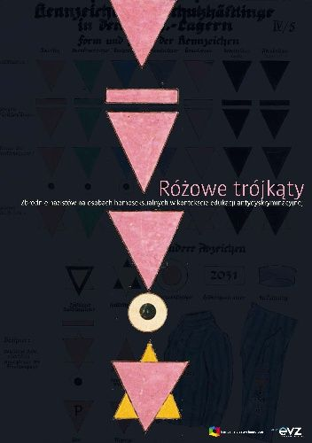 Okładka książki Różowe trójkąty : zbrodnie nazistów na osobach homoseksualnych w kontekście edukacji antydyskryminacyjnej